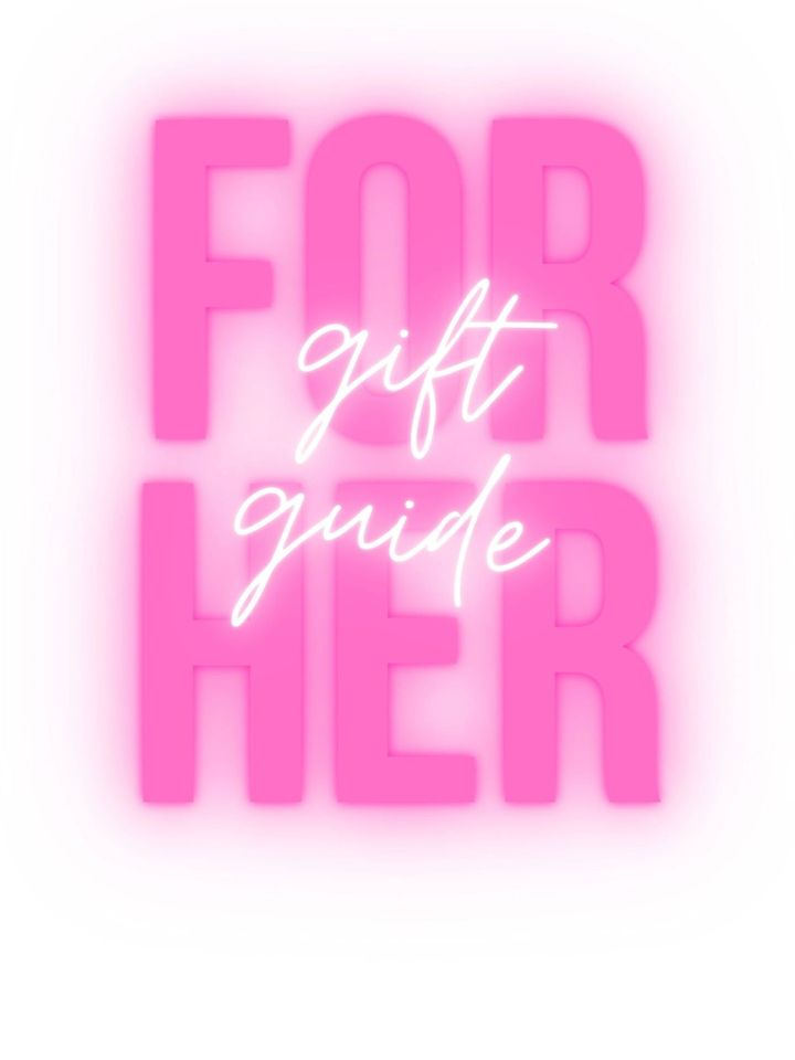Gift Guide forHer!